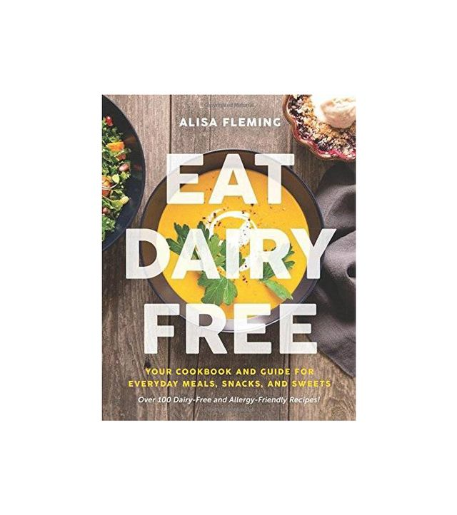 Eat Dairy Free by Alisa Fleming