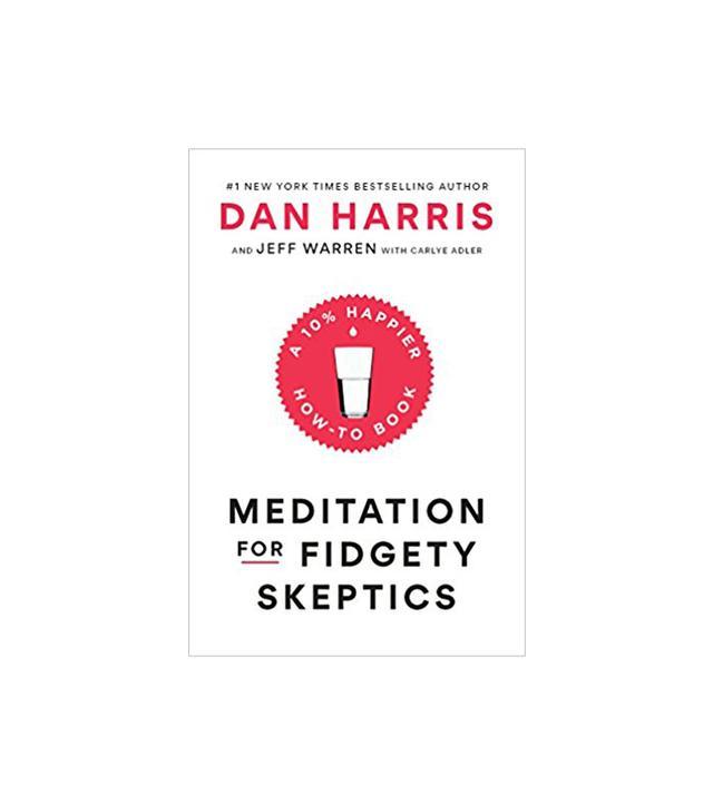 Dan Harris Meditation for Fidgety Skeptics