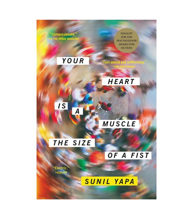 Sunil Yapa Your Heart Is a Muscle the Size of a Fist