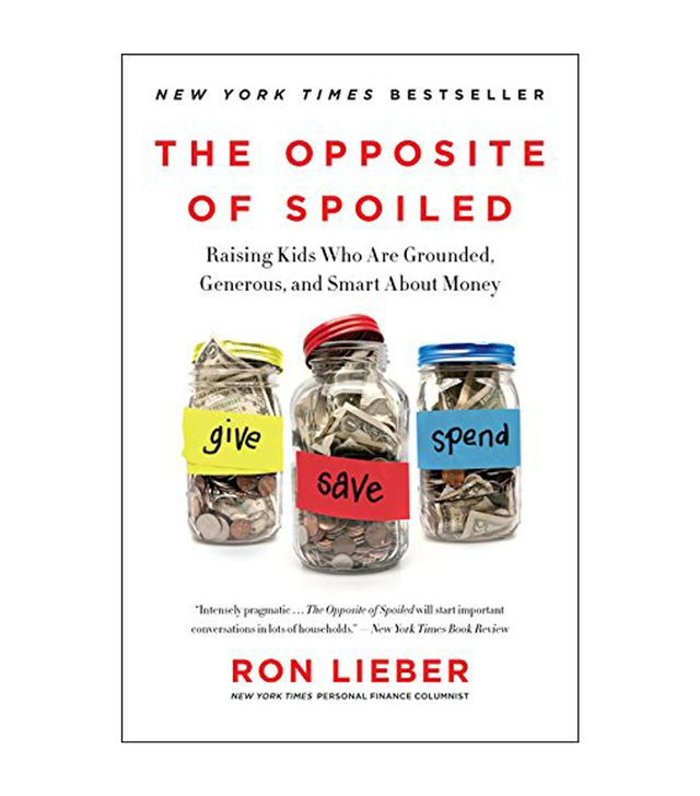 Ron Lieber The Opposite of Spoiled