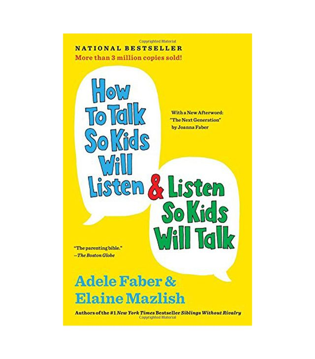 Adele Faber How to Talk So Kids Will Listen and Listen So Kids Will Talk