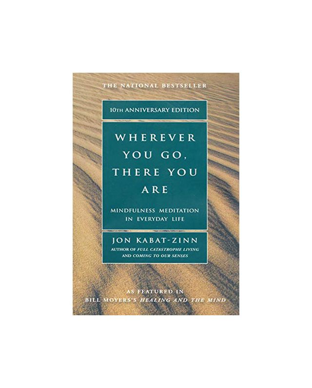 Jon Kabat-Zinn Wherever You Go, There You Are
