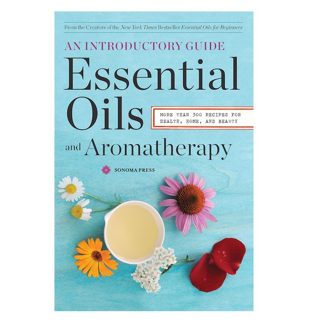 Essential Oils & Aromatherapy, An Introductory Guide: More Than 300 Recipes for Health, Home and Beauty