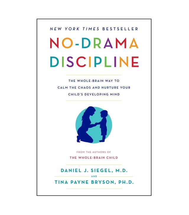 Daniel J. Siegel and Tina Payne Bryson No-Drama Discipline