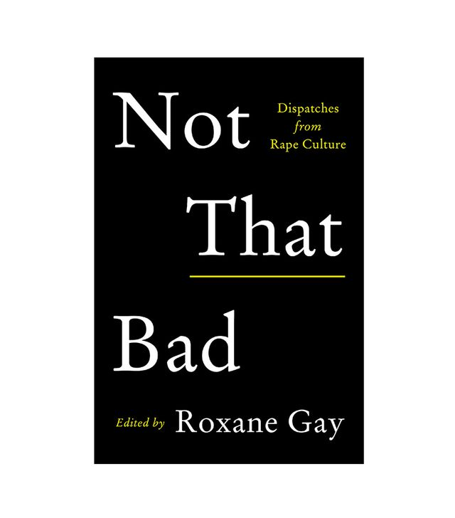 Roxane Gay Not That Bad