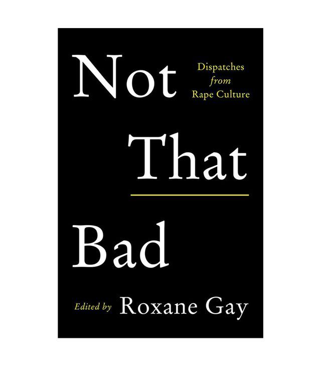 Roxanne Gay Not That Bad