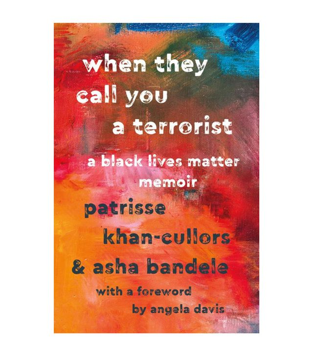 Patrisse Khan-Cullors and Asha Bandele When They Call You a Terrorist