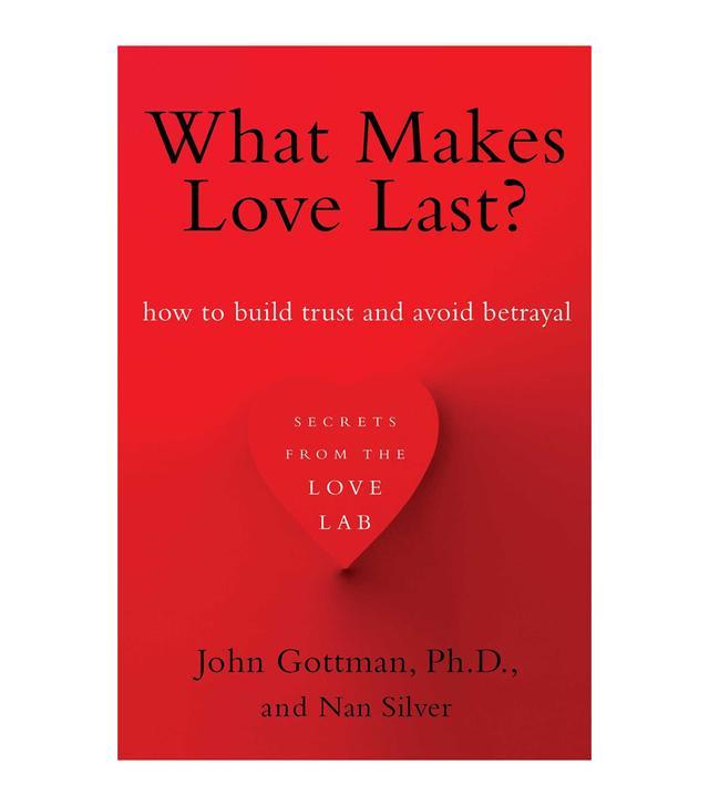 John Gottman and Nan Silver What Makes Love Last?