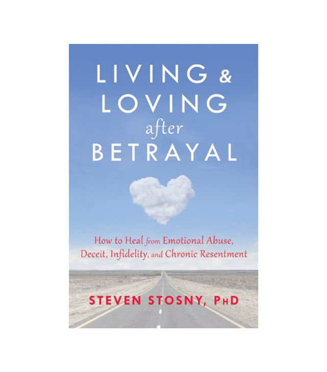 Steven Stosny Living and Loving After Betrayal