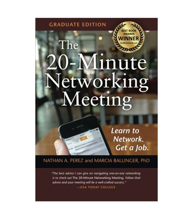 Nathan A. Perez and Marcia Ballinger Ph.D. The 20-Minute Networking Meeting