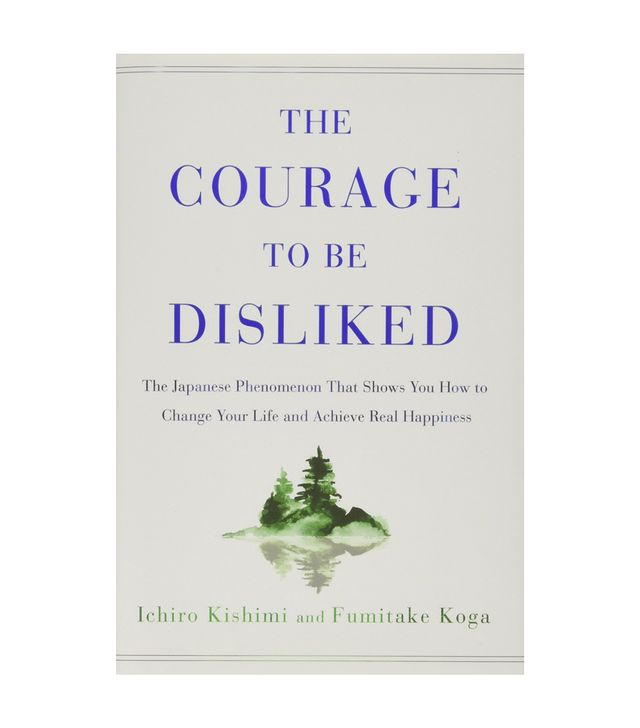 Ichiro Kishimi and Fumitake Koga The Courage to Be Disliked