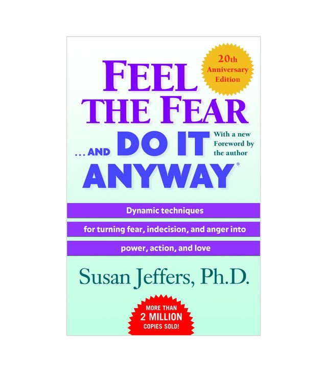 Susan Jeffers Feel the Fear . . . and Do It Anyway