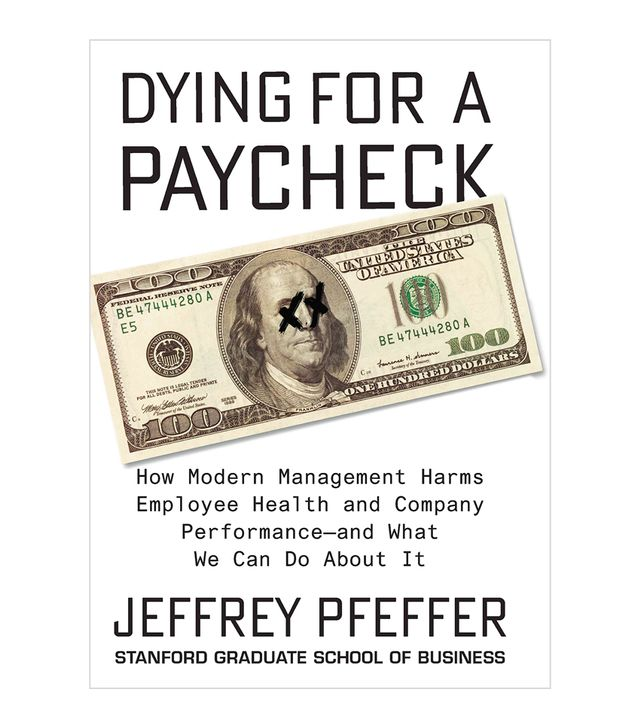 Jeffrey Pfeffe Dying For A Paycheck