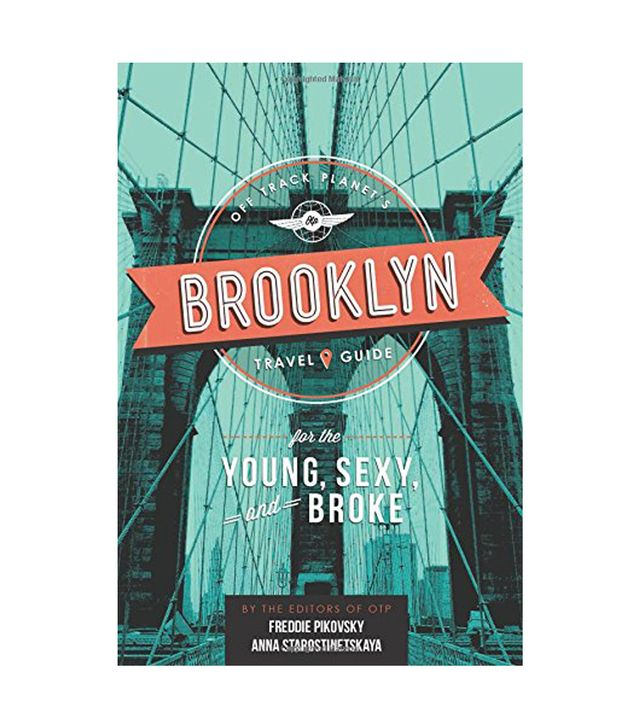 Off Track Planet Brooklyn Travel Guide for the Young, Sexy, and Broke