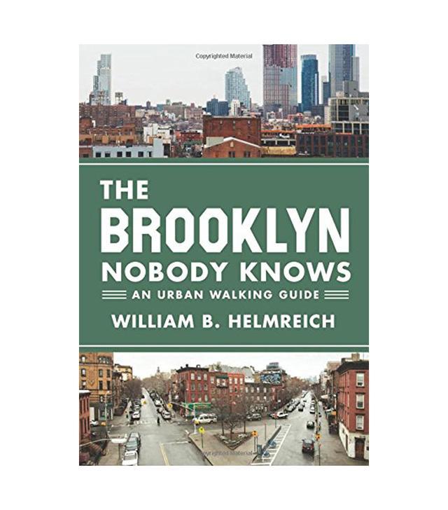 William B. Helmreich The Brooklyn Nobody Knows