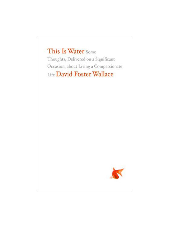David Foster Wallace This Is Water