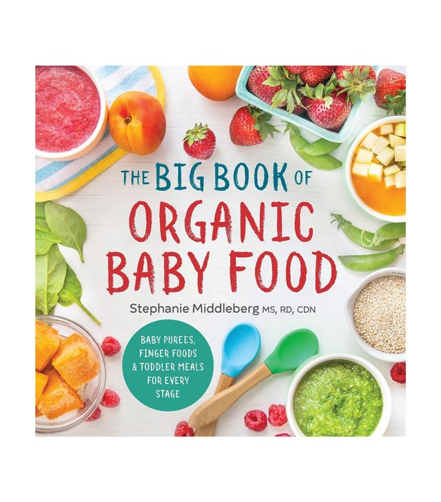 Stephanie Middleberg MS RD CDN The Big Book of Organic Baby Food