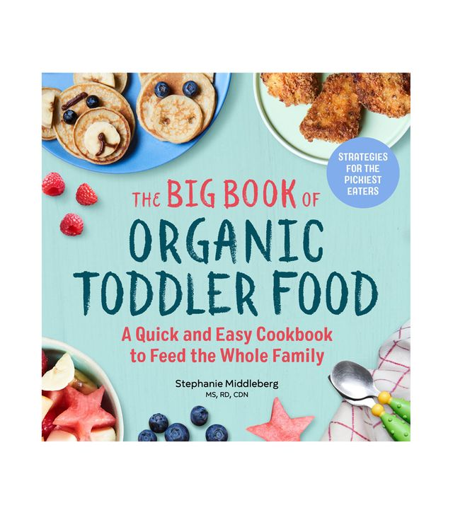 Stephanie Middleberg MS RD CDN The Big Book of Organic Toddler Food