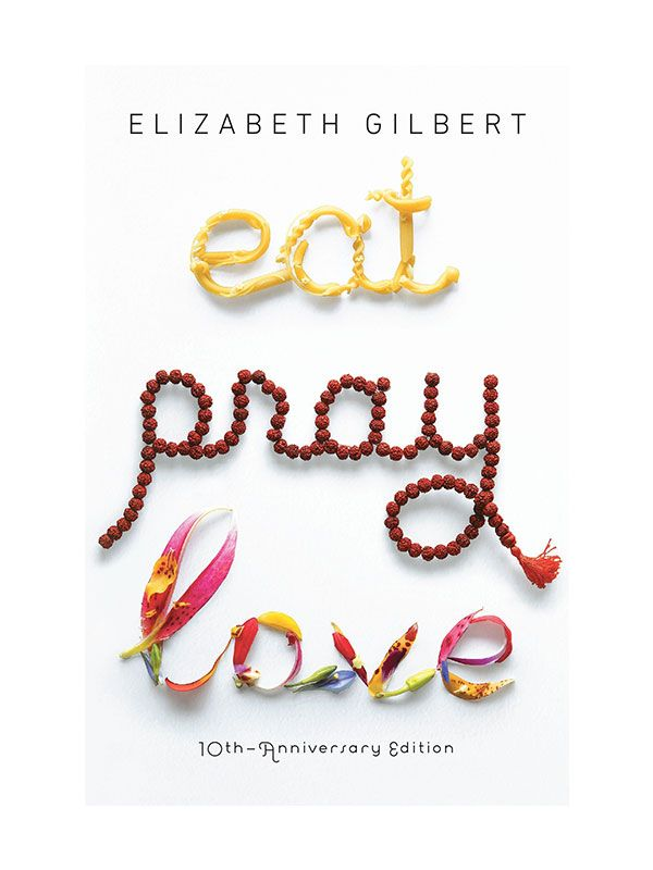 Elizabeth Gilbert East Pray Love