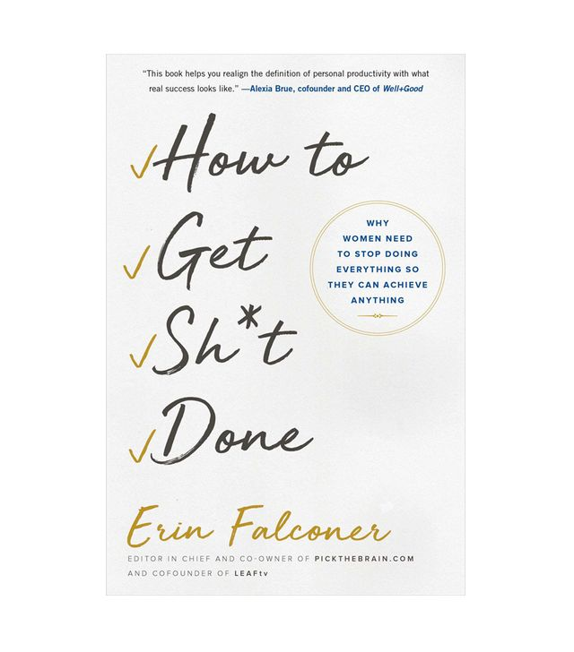 Erin Falconer How to Get Sh*t Done