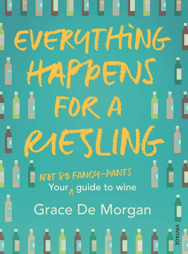 Grace De Morgan Everything Happens For A Riesling