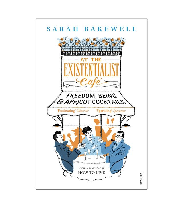 Sarah Bakewell The Existentialist Cafe