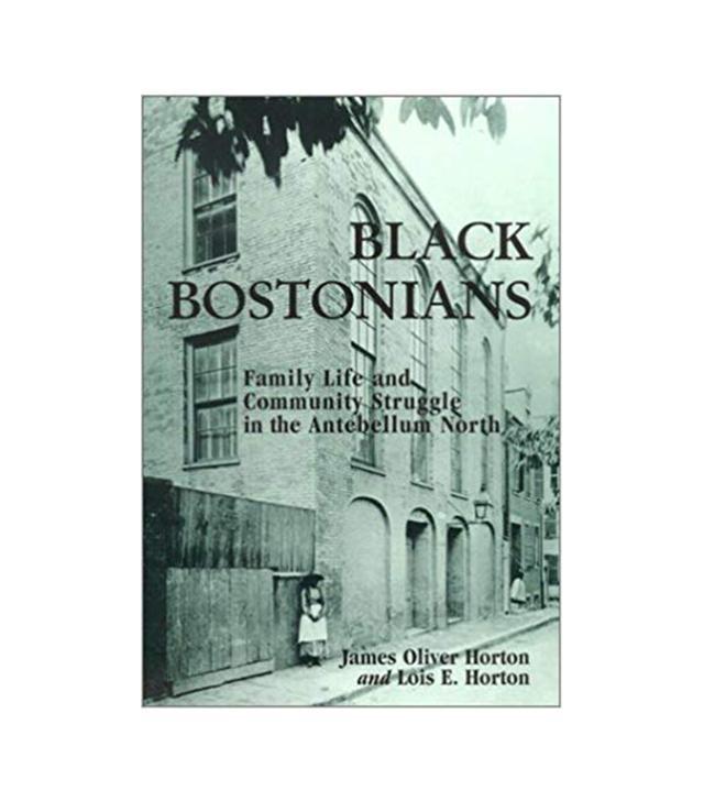 James Oliver Horton; Lois E. Horton Black Bostonians