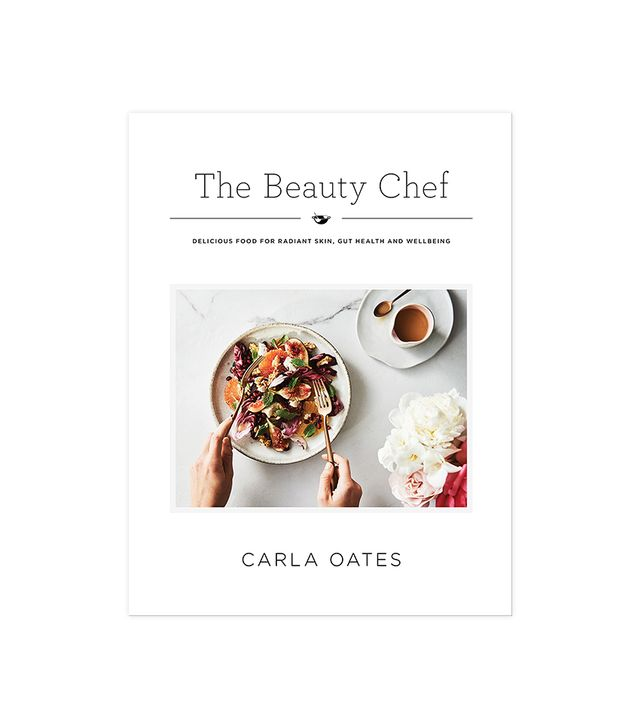 Carla Oates The Beauty Chef: Delicious Food for Radiant Skin, Gut Health and Wellbeing