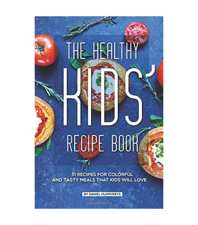 Daniel Humphreys The Healthy Kids' Recipe Book