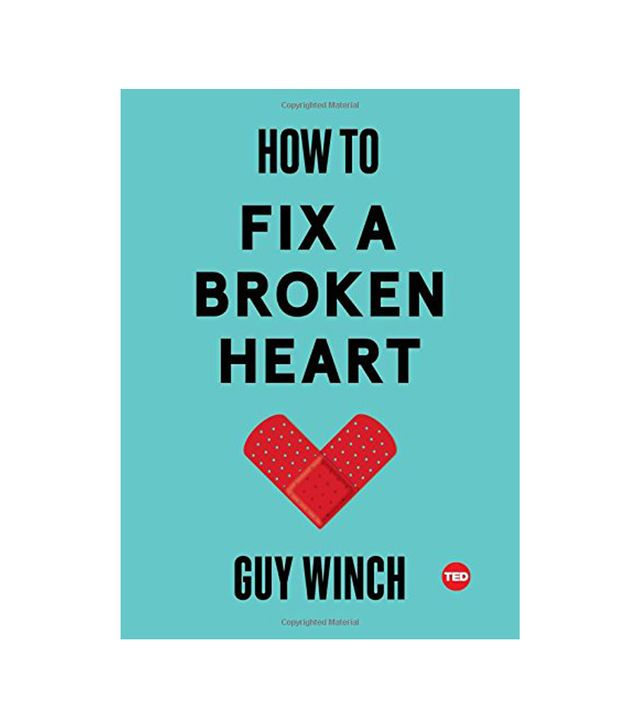 Guy Winch How to Fix a Broken Heart
