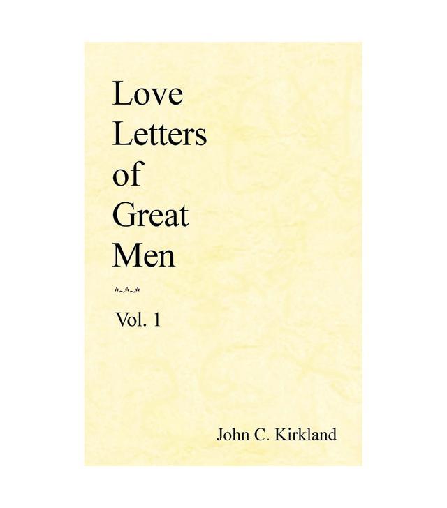 John C. Kirkland Love Letters of Great Men