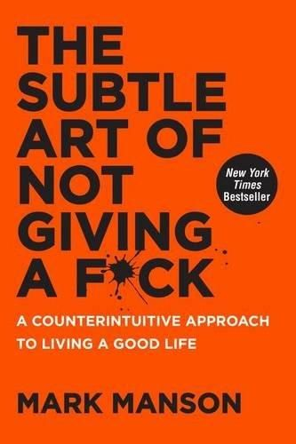 Books About Self-Love Mark Manson The Subtle Art of Not Giving a F*ck