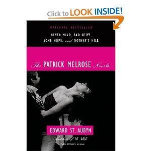 The Patrick Melrose Novels Never Mind, Bad News, Some Hope, and Mother's Milk
