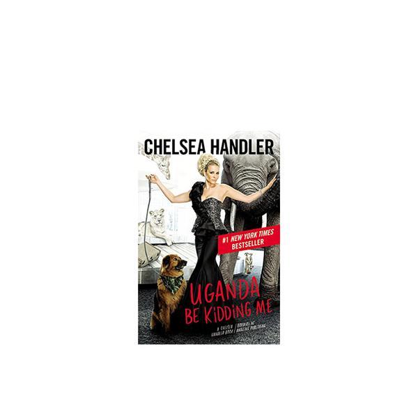 Amazon Uganda Be Kidding Me by Chelsea Handler