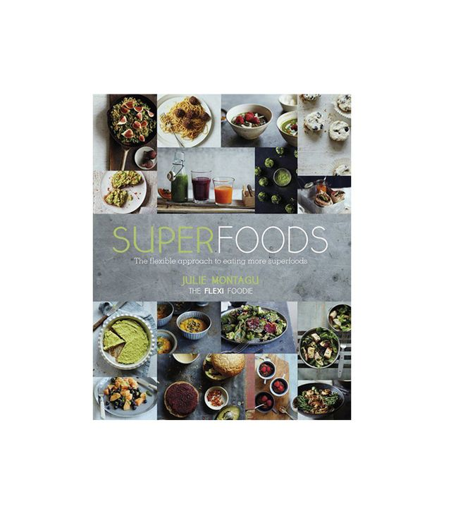 Quadrille Publishing Superfoods: The Flexible Approach to Eating More Superfoods
