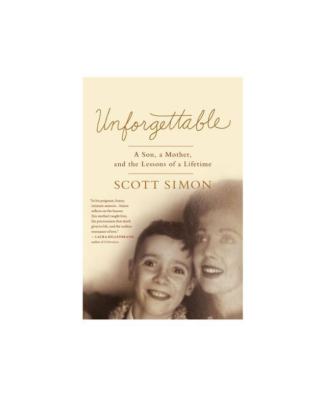 Unforgettable by Scott Simon