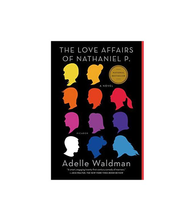 Picador The Love Affairs of Nathaniel P.: A Novel by Adelle Waldman