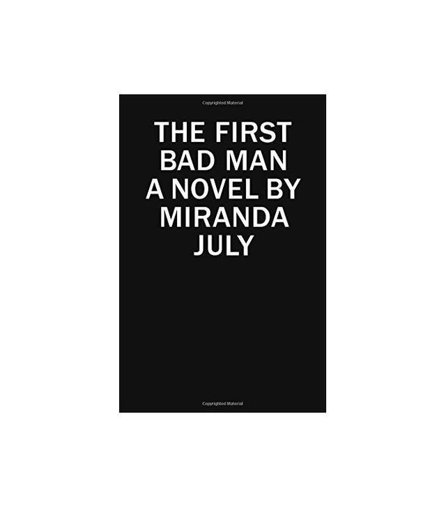 Scribner The First Bad Man: A Novel by Miranda July