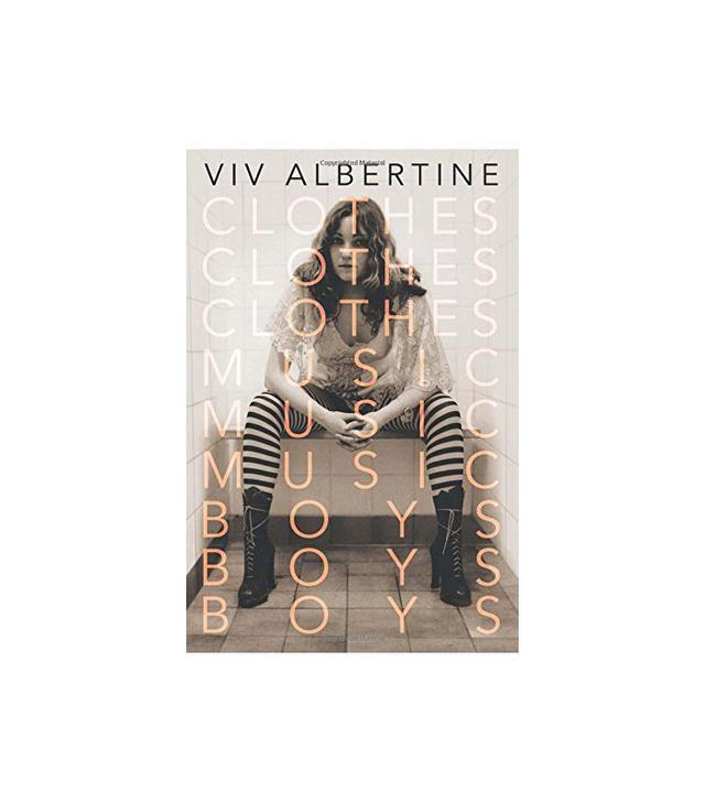 Thomas Dunne Books Clothes, Clothes, Clothes. Music, Music, Music. Boys, Boys, Boys.: A Memoir by Viv Albertine