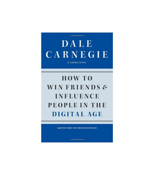 How to Win Friends and Influence People in the Digital Age by Dale Carnegie & Associates
