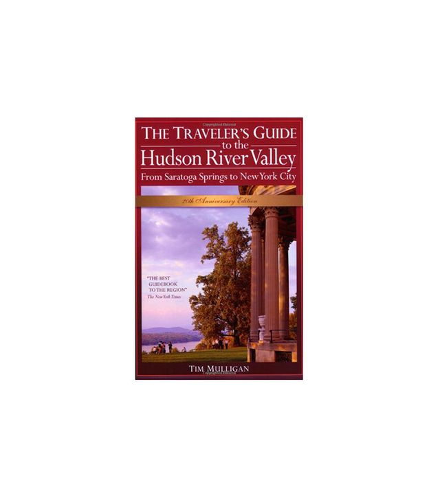 The Traveller's Guide to the Hudson River Valley: From Saratoga Springs to New York City