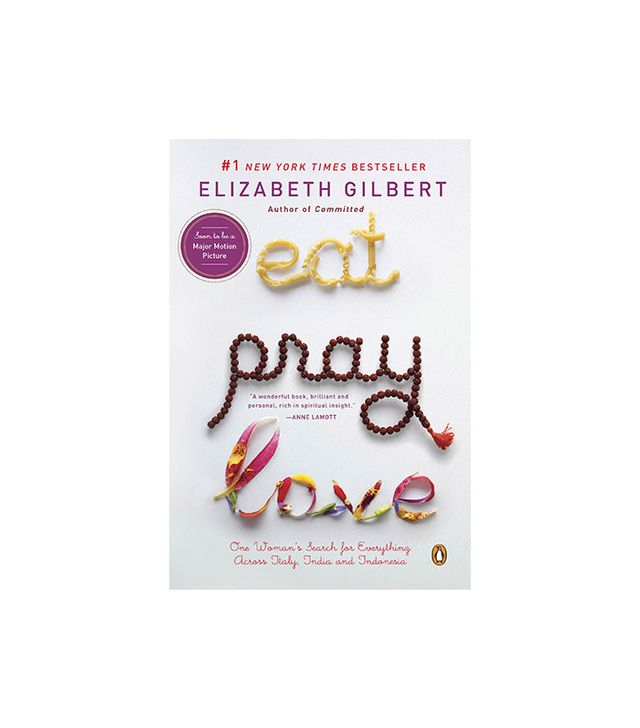 Riverhead Books Eat, Pray, Love: One Woman's Search for Everything Across Italy, India and Indonesia by Elizabeth Gilbert