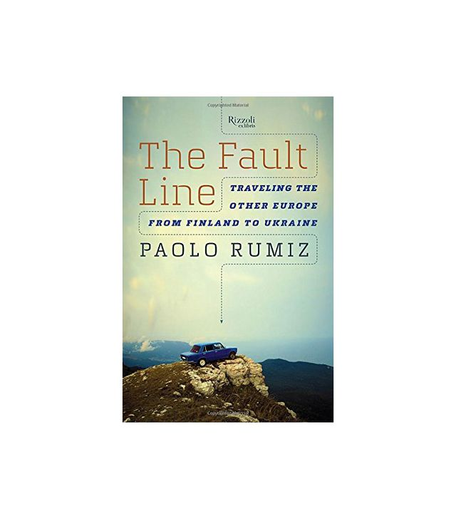 The Fault Line: Travelling the Other Europe, From Finland to Ukraine by Paolo Rumiz