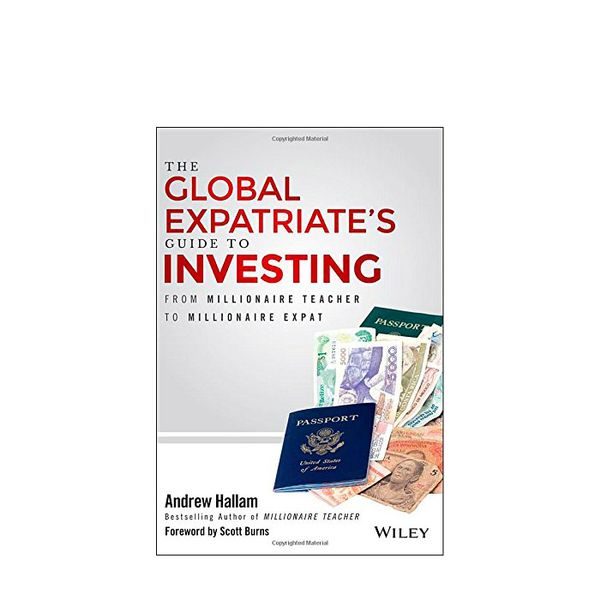 The Global Expatriate's Guide to Investing by Andrew Hallam