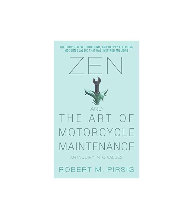 Zen and the Art of Motorcycle Maintenance: An Inquiry Into Values by Robert Persig