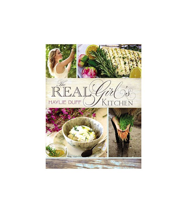 Haylie Duff The Real Girl's Kitchen by Haylie Duff