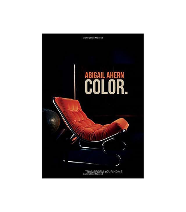 Abigail Ahern Colour: Transform Your Home