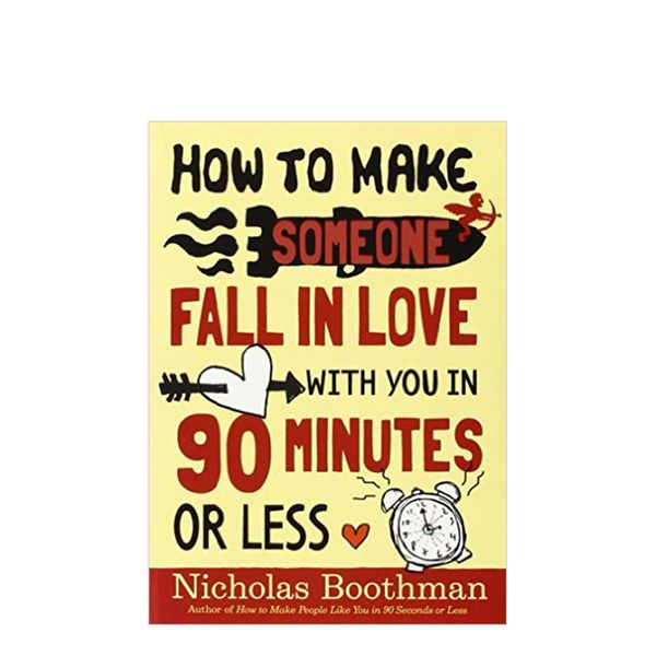 Nicholas Boothman How to Make Someone Fall in Love With You in 90 Minutes or Less