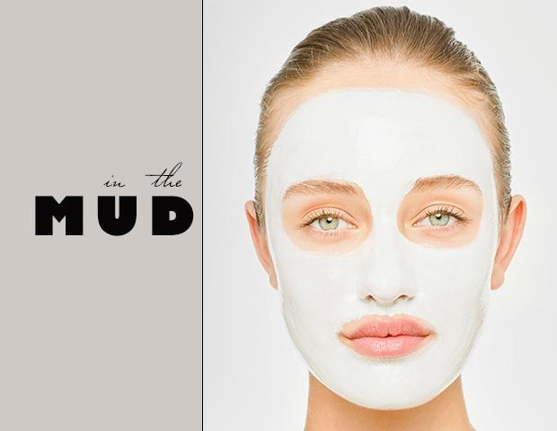 Mud Masks: Because Beauty Isn't Always Pretty