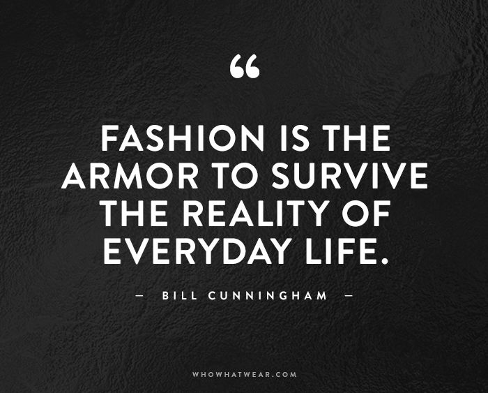 These Are The Best Fashion Quotes Of All Time Who What Wear
